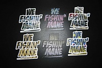 Click image for larger version.  Name:WE_FISHIN_MANE_STICKERS-1-770x513.jpg Views:18 Size:96.0 KB ID:932