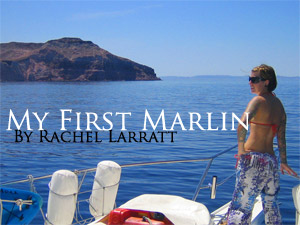 My First Marlin by Rachel Larratt