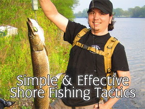 Simple & Effective Shore Fishing Tactics