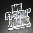 WE FISHIN' MANE - Salmon