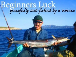 Beginners Luck, Gracefully Out-Fished by a Novice